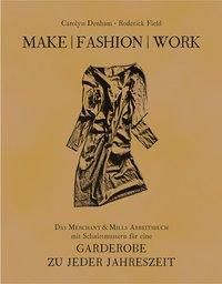 Make Fashion Work, Carolyn Denham, Roderick Field