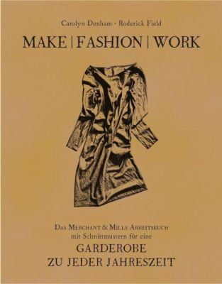 Make Fashion Work, Carolyn Denham, Roderick Field