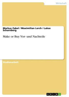 Make or Buy: Vor- und Nachteile, Markus Zabel, Lukas Scharnberg, Maximilian Lerch