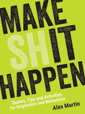 Make (Sh)it Happen, Alex Martin