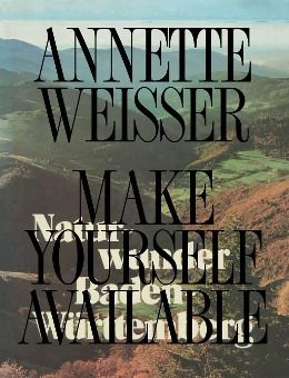Make Yourself Available, Annette Weisser