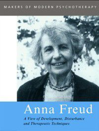 Makers of Modern Psychotherapy: Anna Freud, Rose Edgcumbe