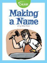 Making a Name, Liz Huyck