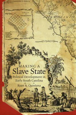 Making a Slave State, Ryan A. Quintana