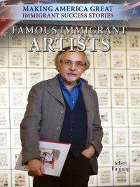 Making America Great: Immigrant Success Stories: Famous Immigrant Artists, Adam Furgang