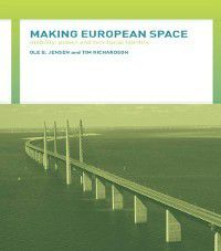 Making European Space, Tim Richardson, Ole B. Jensen