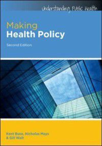 Making Health Policy, Kent Buse