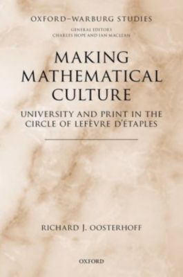 Making Mathematical Culture, Richard Oosterhoff