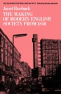 Making of Modern English Society from 1850, Janet Roebuck