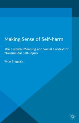 Making Sense of Self-harm, Peter Steggals