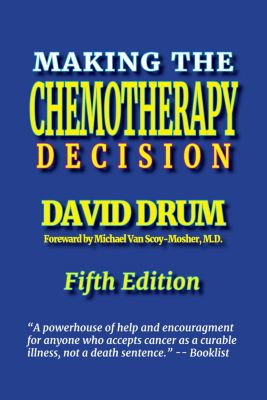 Making the Chemotherapy Decision, David Drum
