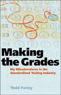 Making the Grades, Todd Farley