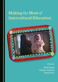 Making the Most of Intercultural Education, Virginie Tremion, Fred Dervin Heidi Layne