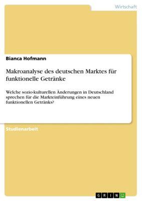 Makroanalyse des deutschen Marktes für funktionelle Getränke, Bianca Hofmann