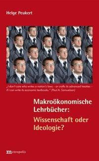 Makroökonomische Lehrbücher: Wissenschaft oder Ideologie?, Helge Peukert
