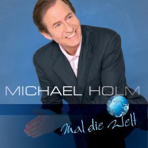 Mal die Welt, Michael Holm