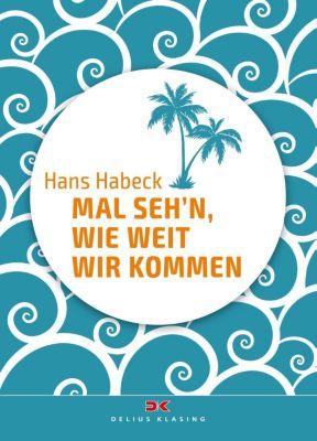 Mal seh'n, wie weit wir kommen, Hans Habeck