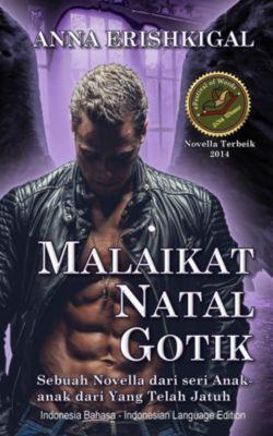 Malaikat Natal Gotik (Bahasa Indonesia - Indonesian Edition), Anna Erishkigal