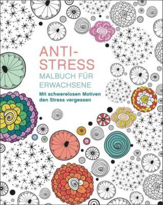 Malbuch für Erwachsene: Anti-Stress, Autor Unbekannt