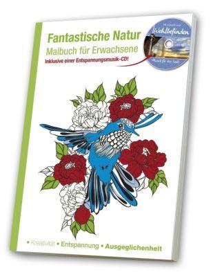 Malbuch für Erwachsene - Fantastische Natur, m. Audio-CD