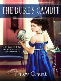 Malcolm & Suzanne Rannoch Historical Mystery: The Duke's Gambit, Tracy Grant