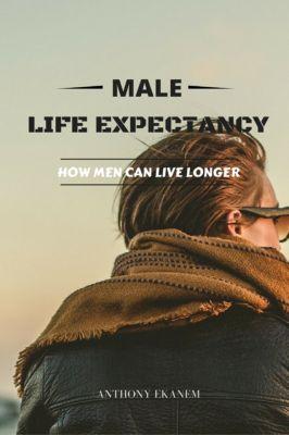 Male Life Expectancy, Anthony Ekanem