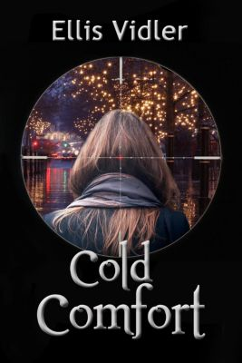 Maleantes & More Security Consultants: Cold Comfort (Maleantes & More Security Consultants, #1), Ellis Vidler