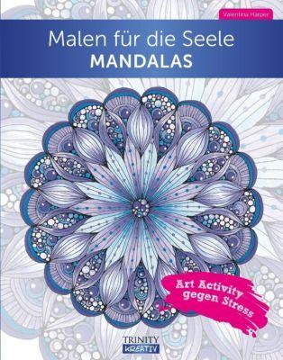 Malen für die Seele - Mandalas, Valentina Harper
