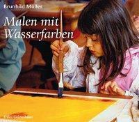 Malen mit Wasserfarben - Brunhild Müller |