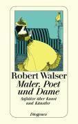 Maler, Poet und Dame - Robert Walser |