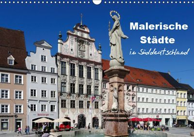 Malerische Städte in Süddeutschland (Wandkalender 2019 DIN A3 quer), Klaus-Peter Huschka