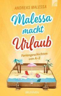 Malessa macht Urlaub - Andreas Malessa |
