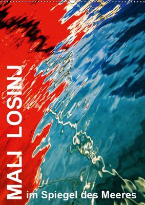MALI LOSINJ im Spiegel des Meeres (Wandkalender 2019 DIN A2 hoch), Reinhard Sock