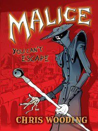 Malice: Malice, Chris Wooding