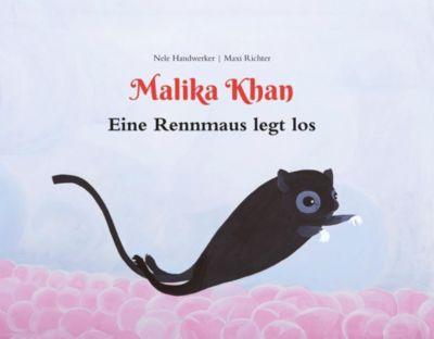 Malika Khan - Eine Rennmaus legt los, Nele Handwerker, Maxi Richter