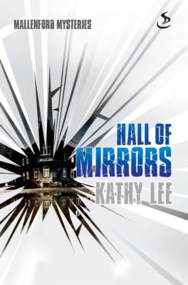Mallenford Mysteries: Hall of Mirrors, Kathy Lee