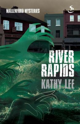 Mallenford Mysteries: River Rapids, Kathy Lee