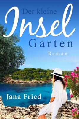 Mallorca: Der kleine Inselgarten, Jana Fried