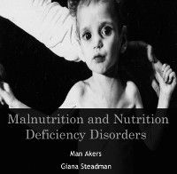 Malnutrition and Nutrition Deficiency Disorders, Man Steadman, Giana Akers