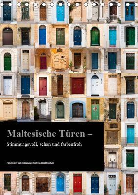 Maltesische Türen - Stimmungsvoll, schön und farbenfroh (Tischkalender 2019 DIN A5 hoch), Frank Mitchell