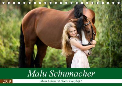 Malu Schumacher Mein Leben ist (k)ein Ponyhof ! (Tischkalender 2019 DIN A5 quer), Sabine Schumacher