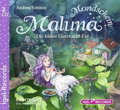 Maluna Mondschein Band 1: Die kleine Gutenacht-Fee (Audio-CD), Andrea Schütze