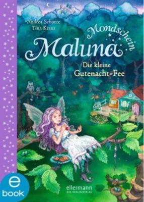 Maluna Mondschein Band 1: Die kleine Gutenacht-Fee, Andrea Schütze