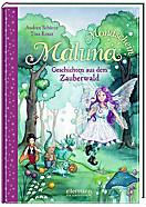 Maluna Mondschein Band 2: Geschichten aus dem Zauberwald
