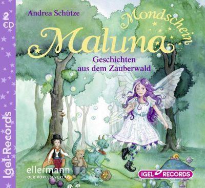 Maluna Mondschein Band 2: Geschichten aus dem Zauberwald (Audio-CD), Andrea Schütze