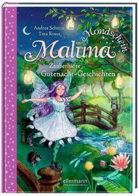 Maluna Mondschein Band 3: Zauberhafte Gutenacht-Geschichten aus dem Zauberwald, Andrea Schütze, Tina Kraus