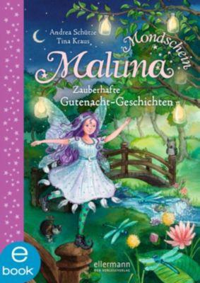 Maluna Mondschein Band 3: Zauberhafte Gutenacht-Geschichten aus dem Zauberwald, Andrea Schütze