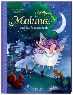 Maluna Mondschein Band 4: Maluna Mondschein und das Feengeschenk, Andrea Schütze, Tina Kraus