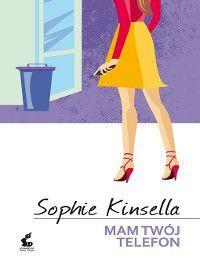 Mam twój telefon, Sophie Kinsella
