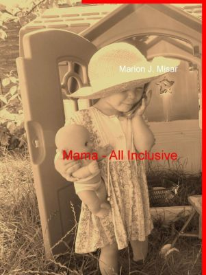 Mama - All Inclusive, Marion J. Misar